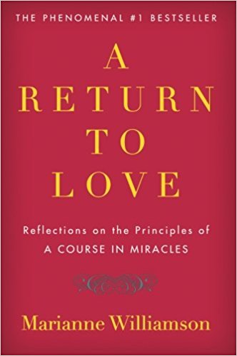 https://www.amazon.com/Return-Love-Reflections-Principles-Miracles/dp/0060927488/ref=sr_1_1?s=books&ie=UTF8&qid=1520455501&sr=1-1&keywords=a+return+to+love+by+marianne+williamson&dpID=41aNp7HYQWL&preST=_SY291_BO1,204,203,200_QL40_&dpSrc=srch
